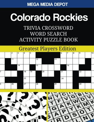 Colorado Rockies Trivia Crossword Word Search Activity Puzzle Book: Greatest Players Edition