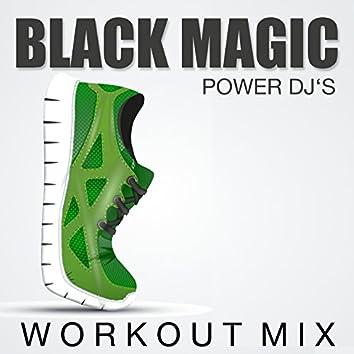 Black Magic (Workout Mix)