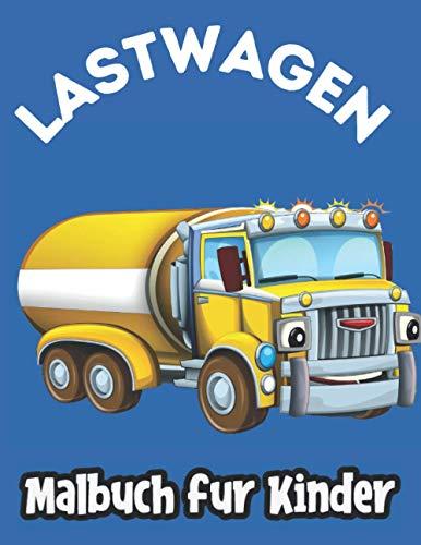 Lastwagen Malbuch Für Kinder: Fahrzeuge Malbuch für kinder 3-9 jahre