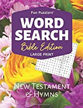 "Word Search: Bible Edition New Testament and Hymns: 8.5"" x 11"" Large Print (Fun Puzzlers Large Print Word Search Books)"