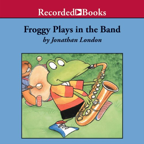 Froggy Plays in the Band audiobook cover art