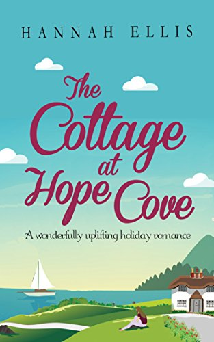 The Cottage at Hope Cove: A wonderfully uplifting holiday romance (English Edition)