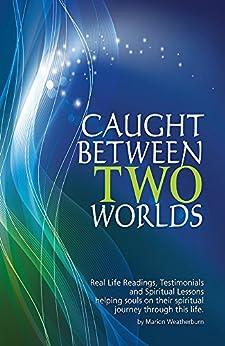 Caught Between Two Worlds by [Marion Weatherburn, Marion  Weatherburn, Josh Champion]