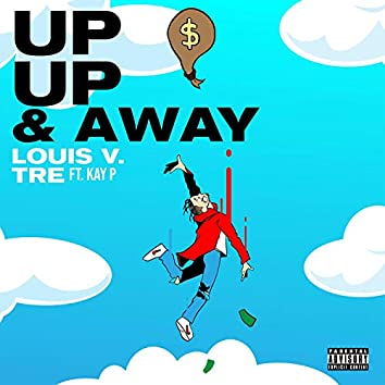 Up Up & Away (feat. Kay P)