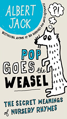 Compare Textbook Prices for Pop Goes the Weasel: The Secret Meanings of Nursery Rhymes Illustrated Edition ISBN 9780399535550 by Jack, Albert