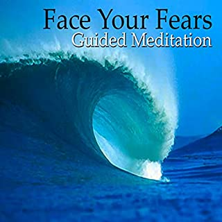 Guided Meditation to Face Your Fears audiobook cover art