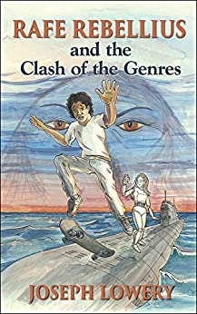 Rafe Rebellius and the Clash of the Genres by [Joseph Lowery, John Hutton]