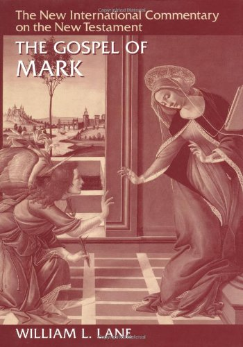 The Gospel according to Mark: The English Text With Introduction, Exposition, and Notes (The New International Commentar