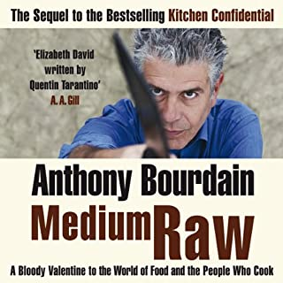 Medium Raw     A Bloody Valentine to the World of Food and the People Who Cook              By:                                                                                                                                 Anthony Bourdain                               Narrated by:                                                                                                                                 Anthony Bourdain                      Length: 8 hrs and 59 mins     74 ratings     Overall 4.7