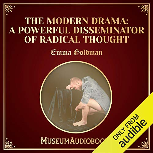 The Modern Drama: A Powerful Disseminator of Radical Thought audiobook cover art