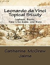 Leonardo da Vinci Topical Study: Lapbook Books,Time-Line Game, and More