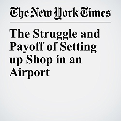 The Struggle and Payoff of Setting up Shop in an Airport copertina