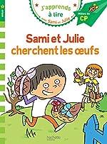 Sami et Julie CP Niveau 2 Sami et Julie cherchent les oeufs d'Emmanuelle Massonaud