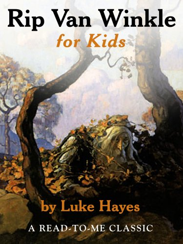 Rip Van Winkle for Kids (Read-to-Me Books Book 25) (English Edition)