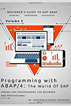 Programming with ABAP/4 - The world of SAP: Coding & Programming for beginner & professional (Volume)