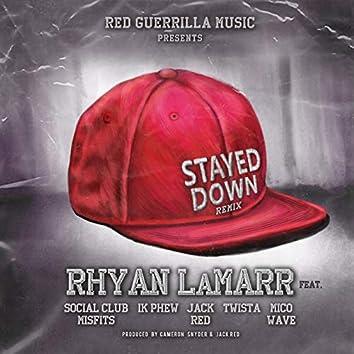 Stayed Down Remix