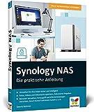 Synology NAS: Die praktische Anleitung für Ihre Private Cloud. Praxistipps,...