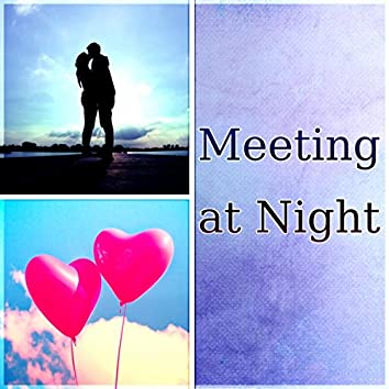 Meeting at Night - Sexy Songs, Background Piano, Shades of Love, Happy Hour, Romantic Music