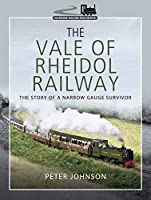 The Vale of Rheidol Railway: The Story of a Narrow Gauge Survivor (Narrow Gauge Railways)