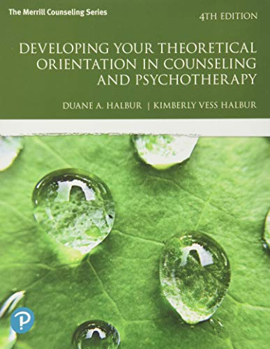 Developing Your Theoretical Orientation in Counseling and Psychotherapy (Whats New in Counseling)