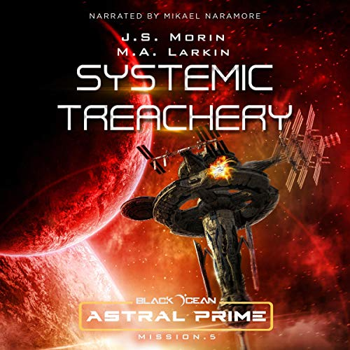 Couverture de Systemic Treachery: Mission 5 (Black Ocean: Astral Prime)