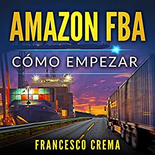 Amazon FBA: Cómo empezar [Amazon FBA: How to Start] cover art