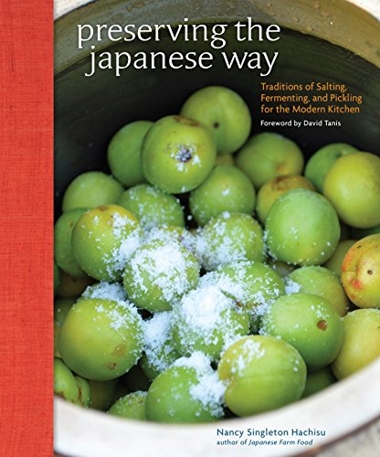 Preserving the Japanese Way: Traditions of Salting, Fermenting, and Pickling for the Modern Kitchen (English Edition)