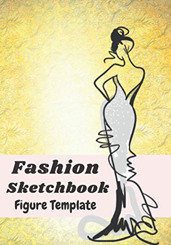 Fashion sketchbook: Women's Fashion Sketch Template   150 templates to allow you to easily draw your fashion design styles and build your portfolio.Ideal for fashion lovers or fashion designer.