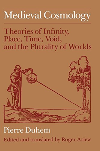 Medieval Cosmology: Theories Of Infinity, Place, Time, Void, And The Plurality Of Worlds By Pierre Duhem (1987-08-15)