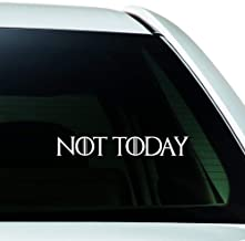 ReplaceMyParts Arya Stark Quote Not Today for The Thrones Die Cut Vinyl Decal Sticker for Windows Car Truck SUV Walls Laptop, 7.5 x 1 Inch