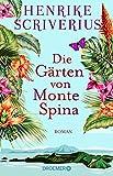 Die Gärten von Monte Spina: Roman