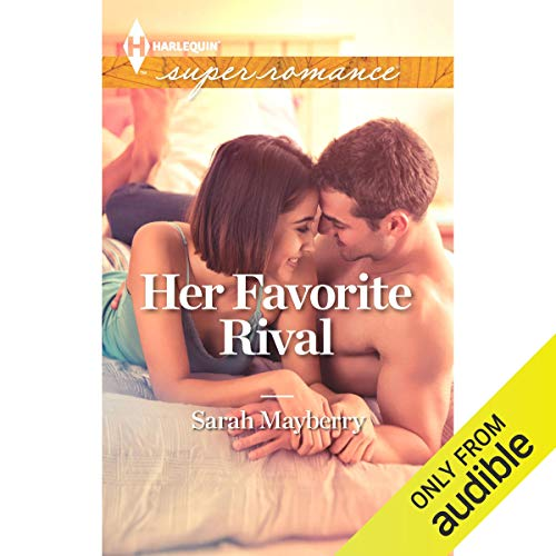 Her Favorite Rival Audiobook By Sarah Mayberry cover art