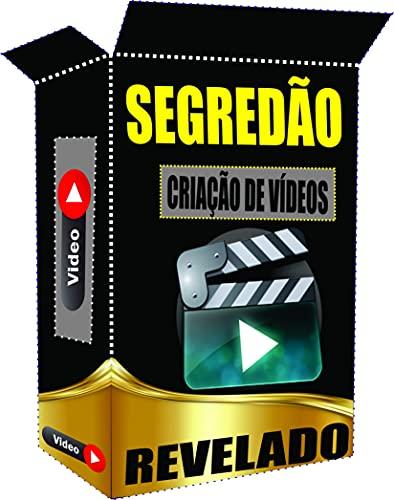 Segredão Criação de Vídeos: Criação de Vídeos (Portuguese Edition)