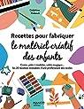 Recettes pour fabriquer le matériel créatif des enfants par Thibault