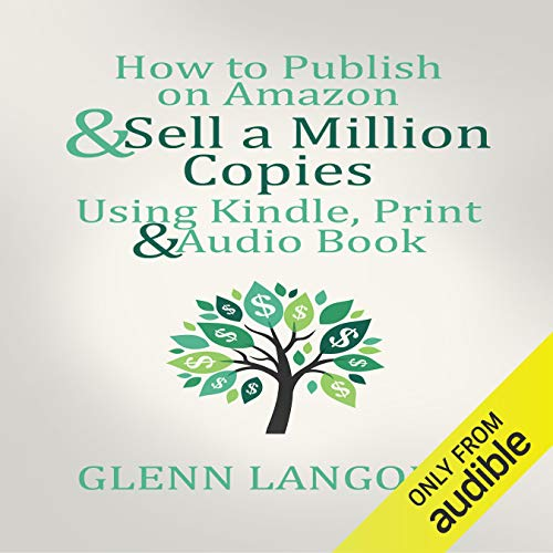 How to Publish on Amazon & Sell A Million Copies Using Kindle, Print & Audio Book cover art