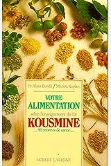 Votre alimentation selon l'enseignement du Dr Kousmine - 90 recettes santé Broché