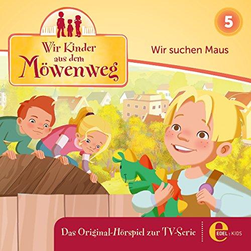 Wir suchen Maus (Wir Kinder aus dem Möwenweg 5) Titelbild