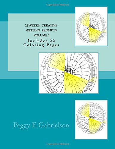 22 Weeks Creative WRITING Prompts Volume 2: Includes 22 coloring pages