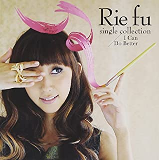 I CAN DO BETTER(regular) by RIE FU (2011-11-23)