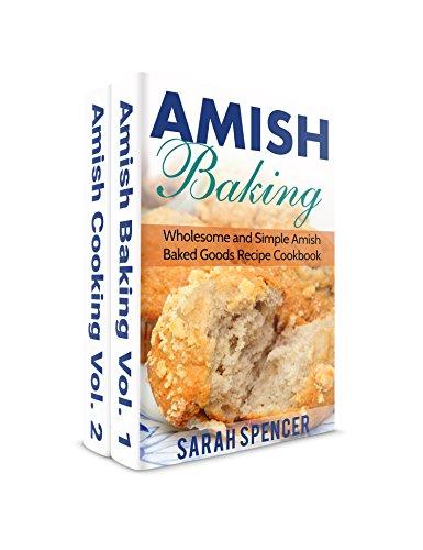 Amish Baking and Amish Cooking Box Set: Wholesome and Simple Amish Cooking and Baking Recipes (Amish Cookbooks)