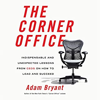 The Corner Office     Indispensable and Unexpected Lessons from CEOs on How to Lead and Succeed              By:                                                                                                                                 Adam Bryant                               Narrated by:                                                                                                                                 Oliver Wyman                      Length: 7 hrs and 21 mins     66 ratings     Overall 4.1