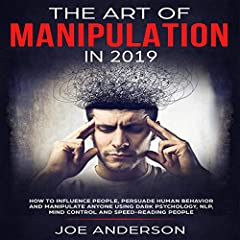 The Art of Manipulation in 2019
