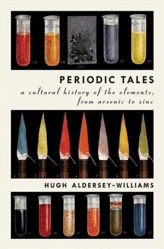 Periodic Tales: A Cultural History of the Elements, from Arsenic to Zinc (English Edition)