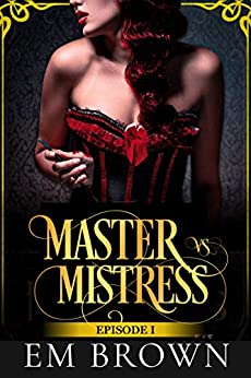 Master vs. Mistress: An Erotic Historical (Red Chrysanthemum Book 1) by [Em Brown]