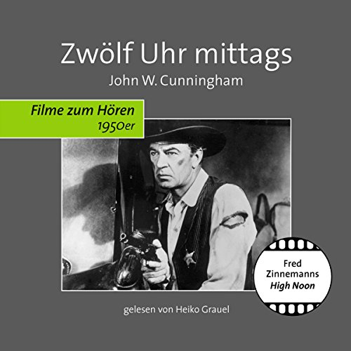 Zwölf Uhr mittags                   By:                                                                                                                                 John W. Cunningham                               Narrated by:                                                                                                                                 Heiko Grauel                      Length: 42 mins     Not rated yet     Overall 0.0