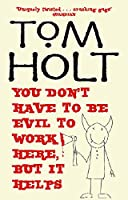 You Don't Have to be Evil to Work Here, But it Helps (J.W. Wells & Co.)