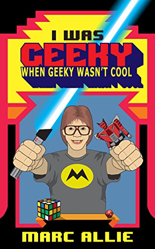 I Was Geeky When Geeky Wasn't Cool