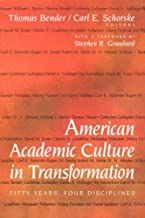 By Thomas Bender - American Academic Culture in Transformation: Fifty Years, Four Disciplines: 1st (first) Edition