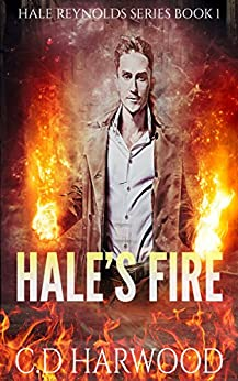 Hale's Fire (Hale Reynolds Book 1) (English Edition) di [CD Harwood]