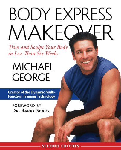 Body Express Makeover, Trim Sculpt Your Body In Less Than Six Weeks (English Edition)